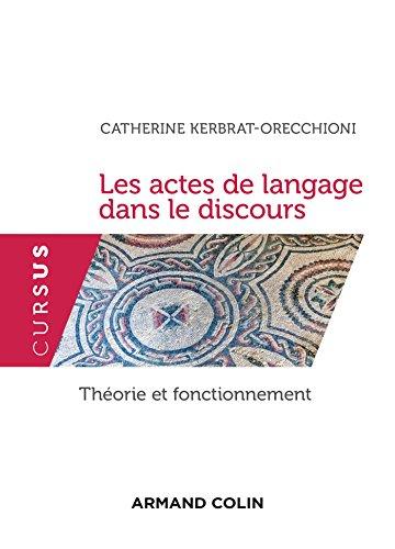 Les actes de langage dans le discours - Théorie et fonctionnement par Catherine Kerbrat-Orecchioni