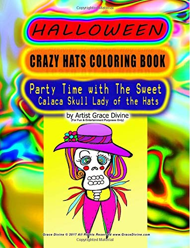 COLORING BOOK Party Time with the Sweet Calaca Skull Lady of the Hats ()