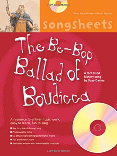 The Bebop Ballad of Boudicca: A Fact Filled History Song by Suzy Davies (Songsheets)