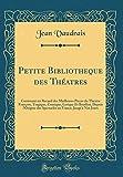 petite bibliotheque des th atres contenant un recueil des meilleures pieces du th atre franois tragique comique lyrique et bouffon depuis en france jusqu nos jours classic reprint