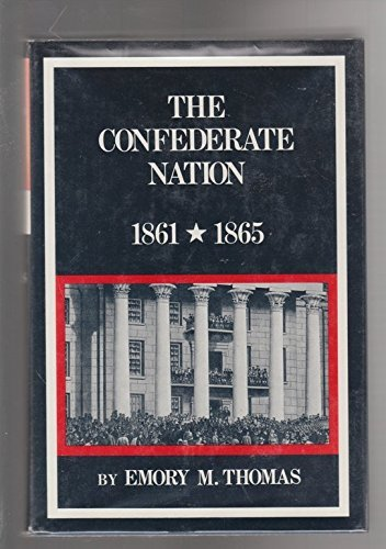 The Confederate Nation, 1861-1865 (New American Nation Series) by Emory M. Thomas (1979-01-01)