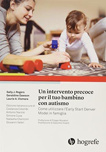 Un intervento precoce per il tuo bambino con autismo. Come utilizzare l'Early Start Denver Model in famiglia