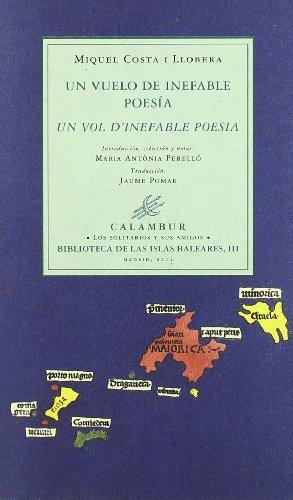 Un vuelo de inefable poesía (Los solitarios y sus amigos. Biblioteca de las Islas Baleares)