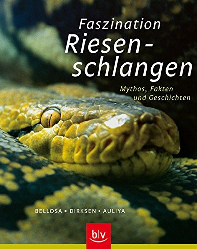 Faszination Riesenschlangen: Mythos, Fakten und Geschichten