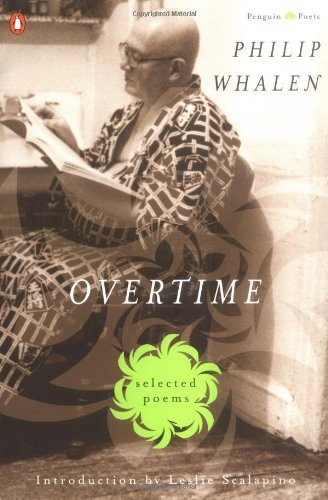 Overtime: Selected Poems (Penguin Poets) by Philip Whalen (1999-05-27)