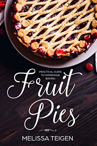 Fruit Pies: Practical Guide to Homemade Baking - Pi-pie Dish