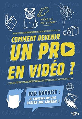 Hardisk - Comment devenir un pro en vidéo ? par HARDISK
