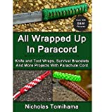 All Wrapped Up in Paracord: Knife and Tool Wraps, Survival Bracelets, and More Projects with Parachute Cord (Paperback) - Common
