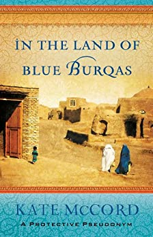 In the Land of Blue Burqas by [McCord, Kate]