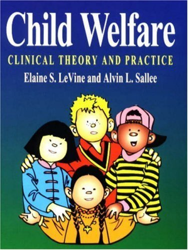 Child Welfare: Clinical Theory and Practice by Levine, Elaine S., Sallee, Alvin L. (1998) Paperback