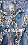 Im Sommer: Mit Aquarellen von Anselm Kiefer (Die Jahreszeiten-Bände 4)