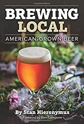 Brewing Local: American-Grown Beer by Stan Hieronymus (2016-10-07)