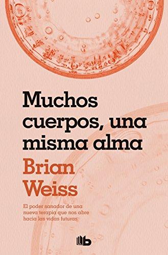 Muchos cuerpos, una misma alma (NO FICCIÓN) por Brian Weiss