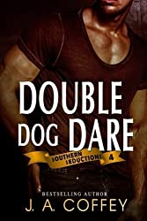 Double Dog Dare: Mack and Allison - Friends to Lovers (Southern Seductions) (Volume 4) by J. A. Coffey (2016-03-30)