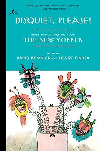 Preisvergleich Produktbild Disquiet, Please!: More Humor Writing from The New Yorker (Modern Library Paperbacks)