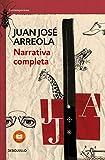 Narrativa Completa. Juan Jose Arreola/Complete Narrative