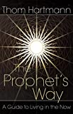The Prophet's Way: A Guide to Living in the Now (English Edition)