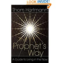 The Prophet's Way: A Guide to Living in the Now