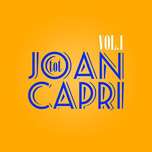 Tot Joan Capri, Vol. 1 -