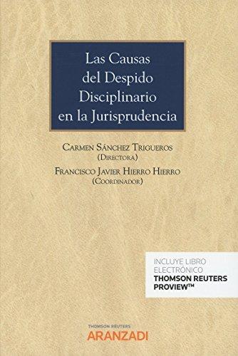 Las causas del despido disciplinario en la Jurisprudencia (Papel + e-book) (Gran Tratado) por Francisco Javier Hierro Hierro