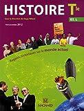 Histoire Tle ES, L Regards historiques sur le monde actuel - Programme 2012