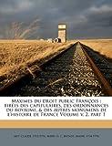 maximes du droit public fran ois tir es des capitulaires des ordonnances du royaume des autres monumens de l histoire de france volume v 2 part 1