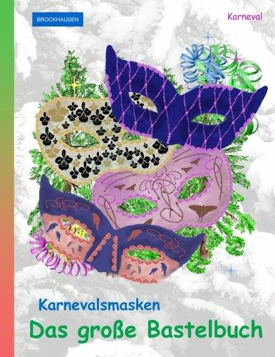 BROCKHAUSEN Karnevalsmasken - Das große Bastelbuch: ()