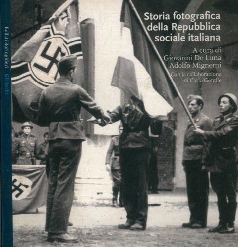 Storia fotografica della Repubblica sociale italiana. Con la collaborazione di Carlo Gentile.