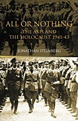 All or Nothing: The Axis and the Holocaust 1941-43 by Jonathan Steinberg (2002-12-08)