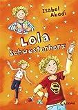Lola Schwesterherz von Abedi. Isabel (2010) Gebundene Ausgabe
