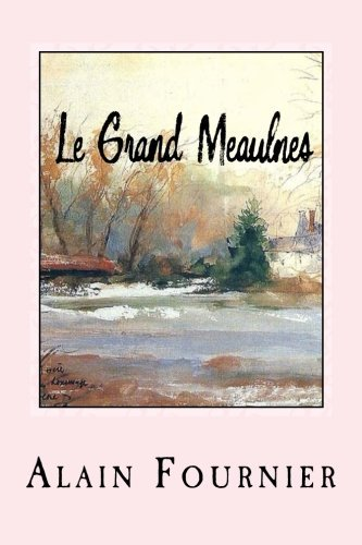 Le Grand Meaulnes (French Edition) by Alain Fournier (2016-06-01)