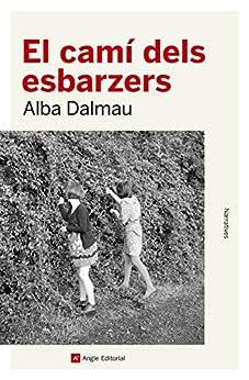 El camí dels esbarzers (Catalan Edition) de [Dalmau, Alba]