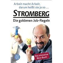 Arbeit macht Arbeit, darum hei??t sie ja so ...: Stromberg - Die goldenen Job-Regeln. Das ultimative B??ro-Buch! by Ralf Husmann (2014-01-23)