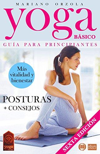 YOGA BÁSICO - GUÍA PARA PRINCIPANTES: Posturas + Consejos (COLECCIÓN YOGA EN CASA nº 1) por Mariano Orzola