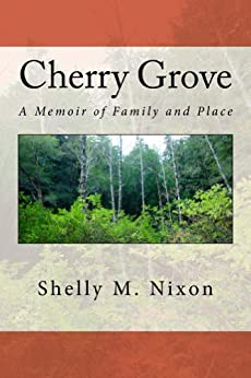 Cherry Grove: A Memoir of Family and Place (English Edition) de [Nixon, Shelly]