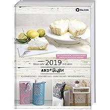 Mein Jahr 2019 mit dem ARD Buffet: Kulinarisches - Dekoratives - Praktisches - Wissenswertes