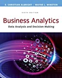 Business Analytics: Data Analysis & Decision Making (Mindtap Course List)