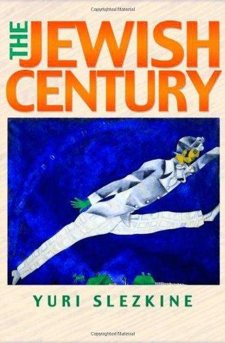 The Jewish Century by Yuri Slezkine (2004-09-12)
