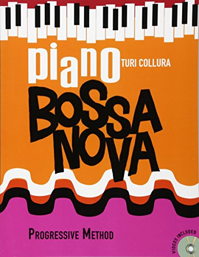 Piano Bossa Nova: A Progressive Method (Piano De Bossa)