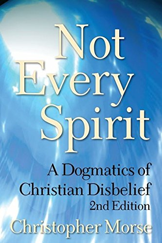 Not Every Spirit: A Dogmatics of Christian Disbelief