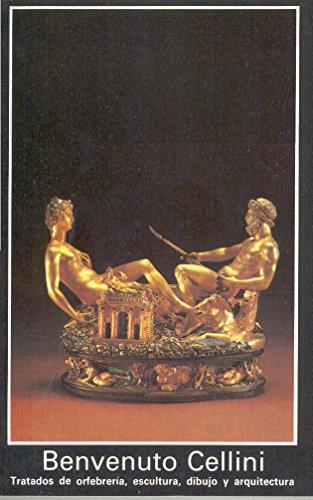 Tratados de orfebrería, escultura, dibujo y arquitectura (Fuentes de arte)