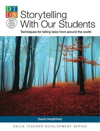 Storytelling With Our Students: Techniques for telling tales from around the world. Paperback (Delta Teacher Development Series) por David Heathfield