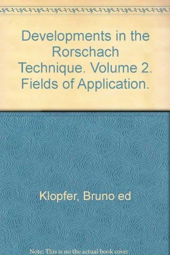 Developments in the Rorschach Technique. Volume 2. Fields of Application.