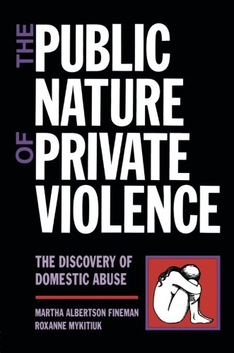 the-public-nature-of-private-violence-women-and-the-discovery-of-abuse