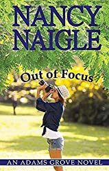 Out of Focus (Adams Grove Novels) by Nancy Naigle (2015-11-06)