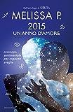 Scarica Libro 2015 un anno d amore Oroscopo sentimentale per ragazze sveglie (PDF,EPUB,MOBI) Online Italiano Gratis