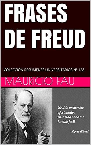 Frases De Freud Colección Resúmenes Universitarios Nº 128