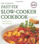 The Diabetes Fast-Fix Slow-Cooker Cookbook: Fresh Twists on Family Favorites by Nancy S. Hughes (2014-02-25)