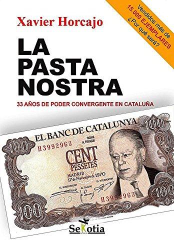La Pasta Nostra: 33 años de poder convergente en Cataluña (Reflejos de Actualidad)