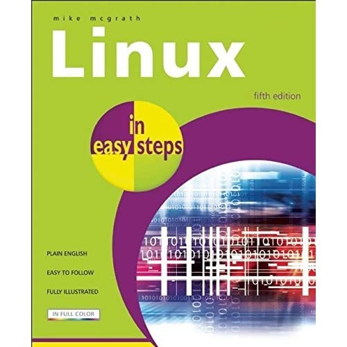 Linux In Easy Steps 5th Edition by Mike McGrath (2010-09-02)